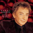 A Christmas Gift Of Love/Barry Manilow