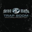 Trap Boom (Explicit Album Version) feat.Project Pat/Three 6 Mafia