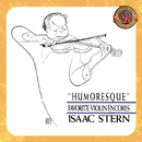 Humoresque - Favorite Violin Encores [Expanded Edition]/Isaac Stern