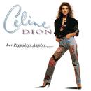 Les Premières Années/Celine Dion