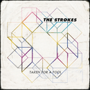 Taken For A Fool/The Strokes
