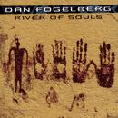 River of Souls/Dan Fogelberg