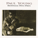 Between Two Fires (Expanded Edition)/Paul Young