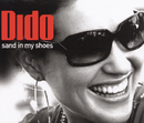 Dance Vault Mixes - Sand In My Shoes/Don't Leave Home/Dido