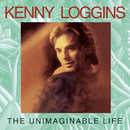 The Unimaginable Life/Kenny Loggins