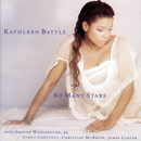 So Many Stars/Kathleen Battle