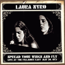 Spread Your Wings And Fly: Live At The Fillmore East May 30, 1971/Laura Nyro