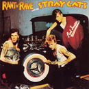 Rant 'N' Rave With The Stray Cats/Stray Cats