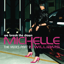We Break The Dawn - The Mixes Part 2/Michelle Williams