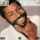 Heaven Only Knows/Teddy Pendergrass