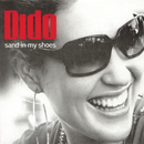 Sand In My Shoes/Dido