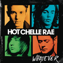 Whatever/Hot Chelle Rae