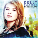 Mr. Know It All/Kelly Clarkson