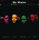I Wear The Face/Mr. Mister