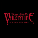 Scream, Aim & Fire/Bullet For My Valentine