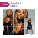 Playlist: The Very Best Of Ciara/Ciara