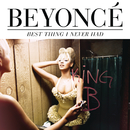 Best Thing I Never Had/Beyoncé