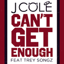 Can't Get Enough feat.Trey Songz/J. COLE