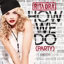 How We Do (Party)/Rita Ora
