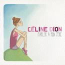 Parler à mon père/Celine Dion