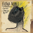 Every Single Night/Fiona Apple