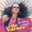 Oh What A Night/Elle Varner