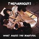 What Makes You Beautiful/The Piano Guys
