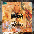 Die Young (Deconstructed Mix)/KE$HA