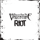 Riot/Bullet For My Valentine