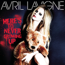 Here's to Never Growing Up (Explicit Version)/Avril Lavigne