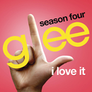 I Love It (Glee Cast Version)/Glee Cast