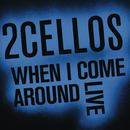 When I Come Around (Live)/2CELLOS