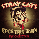 Rock This Town - The Collection/Stray Cats