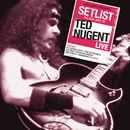 Setlist: The Very Best Of Ted Nugent Live/Ted Nugent