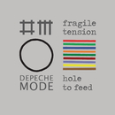 Fragile Tension / Hole To Feed/Depeche Mode