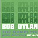 The Complete Album Collection - The 80's/BOB DYLAN