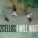 I Will Wait/2CELLOS(SULIC & HAUSER)