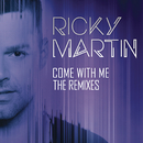 Come with Me - The Remixes/RICKY MARTIN
