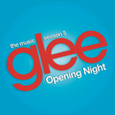 Glee: The Music, Opening Night/Glee Cast