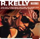 Milestones - R. Kelly/R. Kelly
