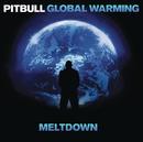 Global Warming: Meltdown (Deluxe Version)/Pitbull
