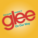 On Our Way (Glee Cast Version)/Glee Cast