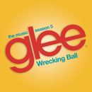Wrecking Ball (Glee Cast Version)/Glee Cast