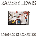 Chance Encounter/Ramsey Lewis
