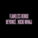 Flawless Remix feat.Nicki Minaj/Beyonce