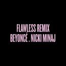 Flawless Remix feat.Nicki Minaj/Beyoncé