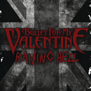 Raising Hell/Bullet For My Valentine