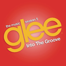 Into the Groove (Glee Cast Version feat. Adam Lambert)/Glee Cast