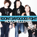 Don't Say Goodnight/Hot Chelle Rae