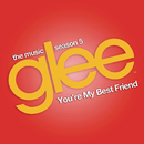 You're My Best Friend (Glee Cast Version)/Glee Cast